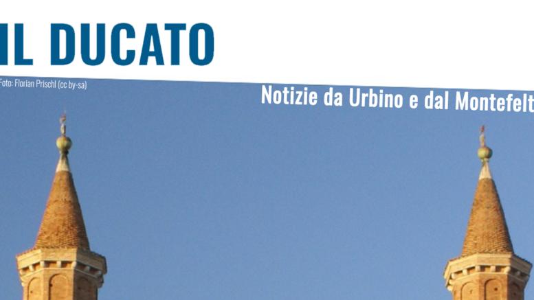 Il Ducato - Notizie da Urbino e dal Montefeltro